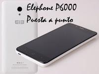 Elephone p6000 puesta a Punto
