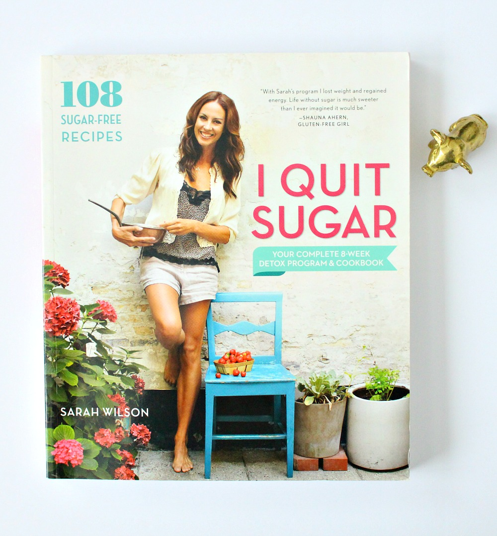 A Review of Sarah Wilson's I Quit Sugar 8-Week Detox Program + Cookbook