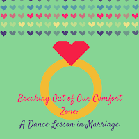 Breaking Out of Our Comfort Zone: A Dance Lesson in Marriage