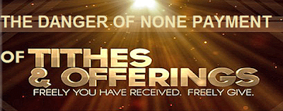 THE DANGER OF NONE PAYMENT OF TITHE IN THE CHURCH