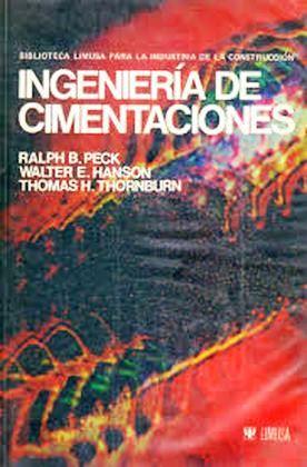 Ingeniería de cimentaciones, 2da Edición – Ralph B. Pcck, Walter E. Hanson y Thomas H. Thombum