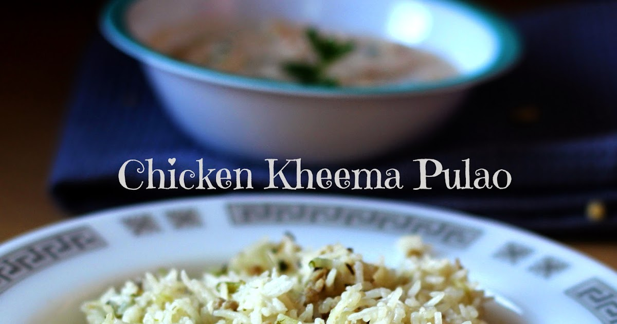 Flavour Diary Chicken Kheema Pulao Recipe Flavour Diary