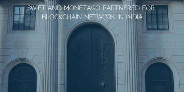 SWIFT and MonetaGo Partnered for Blockchain Network In India