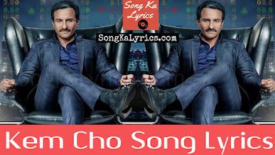 kem-cho-song-lyrics-saif-ali-khan-baazaar-sung-by-ikka-jyotica