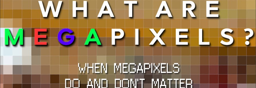 What Is Meant By Megapixels ? Detail About Megapixel .