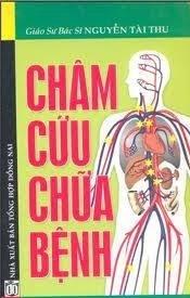 Châm cứu chữa bệnh - Nguyễn Tài Thu