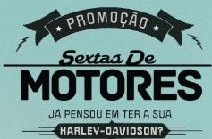 Cadastrar Promoção Moto Harley Davidson Sextas de Motores Discovery