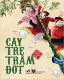 Cây Tre Trăm Đốt - Truyện Cổ Tích Việt Nam - Nhiều Tác Giả