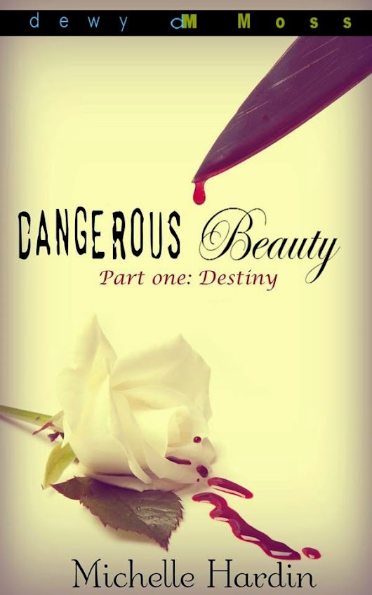 Dangerous Beauty Series By: Michelle Hardin
