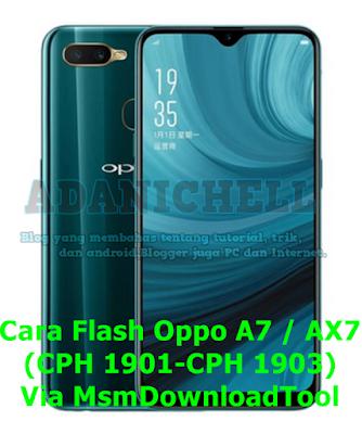 Cara Flash Oppo A7 / AX7 (CPH 1901-CPH 1903) Via MsmDownloadTool