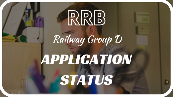 RRB | Railway Group D | Application Status 2018 | Check Form Status