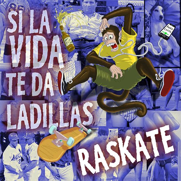 """Raska Cocos steam new album """"Si La Vida Te Da Ladillas... Raskate"""""""