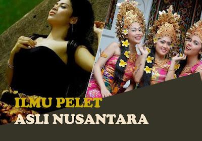 Ilmu Pelet Ampuh Asli Nusantara