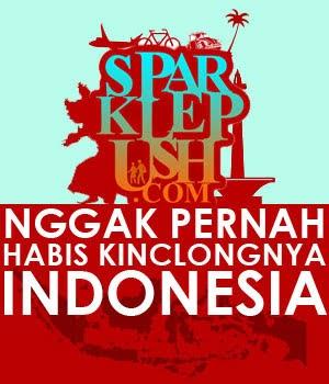 Nggak Pernah Habis Kinclongnya Indonesia