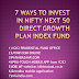 7 Ways to Invest in NIFTY 50 & NIFTY NEXT 50  Index funds