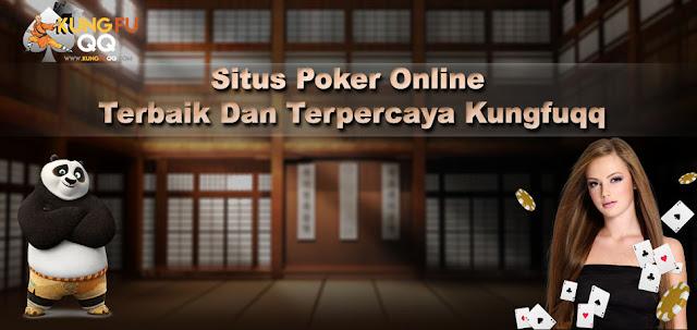 Situs Poker Online Terbaik Dan Terpercaya Kungfuqq