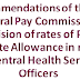 7th CPC: Revision of rates of Post Graduate Allowance in respect of Central Health Service Officers
