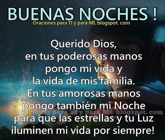 Querido Dios, en tus poderosas manos pongo mi vida  y la vida de mi familia.
