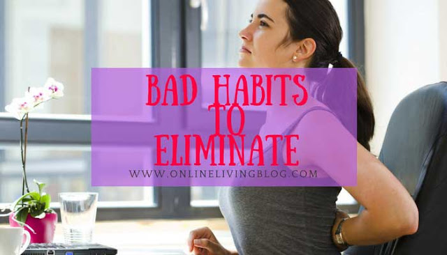 10 Very Harmful Habits You Must Eliminate From Your Daily Routine
