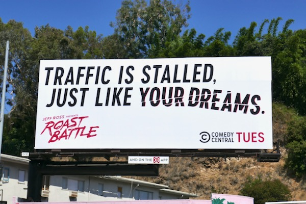 Traffic stalled like your dreams Roast Battle billboard