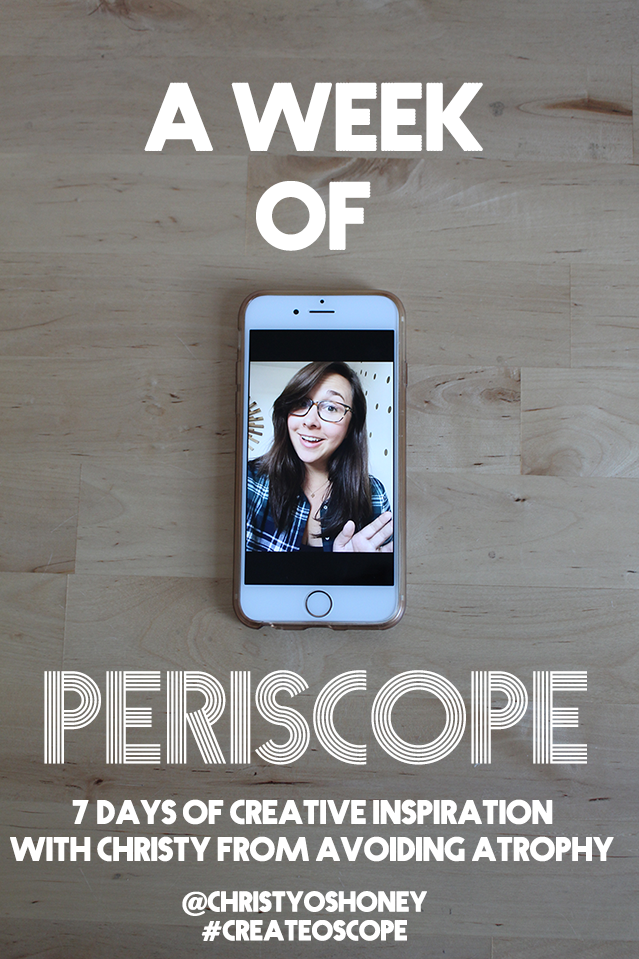 Looking for some creative motivation? From Oct. 22-27, Christy from avoidingatrophy.com will be live on #Periscope with a series called #CreateOScope all about creativity and joy. Click through for details on the schedule!