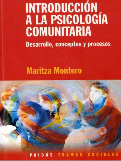 Introducción a la psicología comunitaria: Desarrollo, conceptos y procesos – Maritza Montero