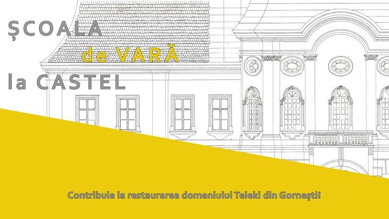 Participă și tu la Școala de Vară la Castel 2017 | Domeniului Teleki, Gornești