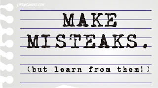 make misteaks learn from them