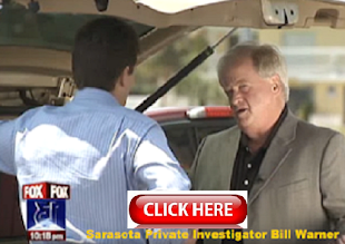 Sarasota Private Investigator Bill Warner investigative reports are featured Nationwide