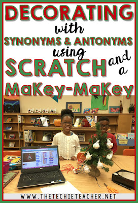 Investigate synonyms and antonyms using Scratch and a MaKey-MaKey..fun way to get your students CODING