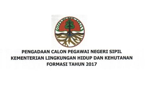 Lowongan Kerja CPNS Kementerian Lingkungan Hidup dan Kehutanan  Lowongan CPNS Kementerian Lingkungan Hidup dan Kehutanan [700 Formasi]