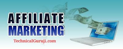 Affiliate Marketing se online paise kaise Kamaye Technical Guruji