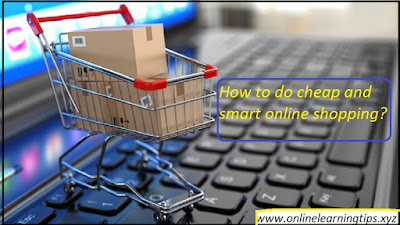 How to do cheap and smart online shopping