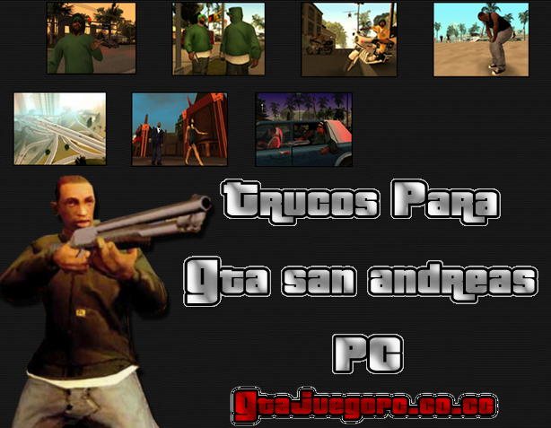 Gta San Andreas Para Pc Trucos Para Gta San Andreas Pc