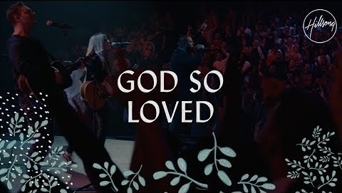VIDEO Mp4 | God so loved hillsong worship | Watch/Download