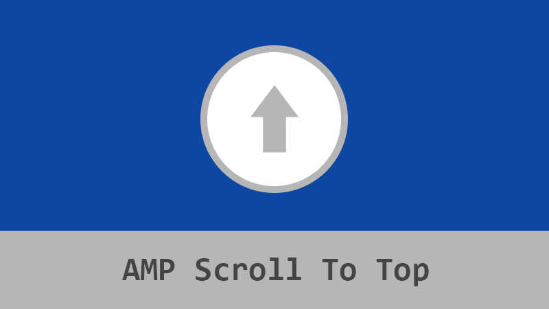 Blogger AMP Scroll To Top
