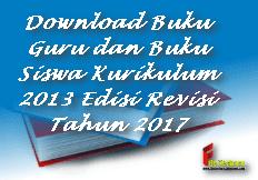 Download Buku Guru dan Buku Siswa Kurikulum 2013 Edisi Revisi Tahun 2017