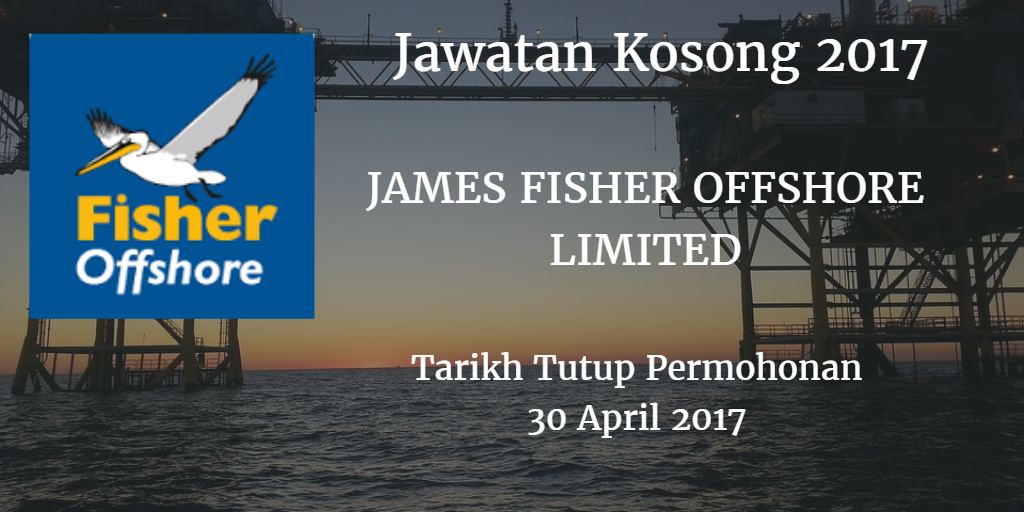 Jawatan Kosong JAMES FISHER OFFSHORE LIMITED 30 April 2017