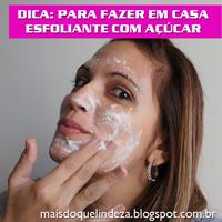 http://maisdoquelindeza.blogspot.com.br/2014/04/esfoliante-caseiro-com-acucar.html