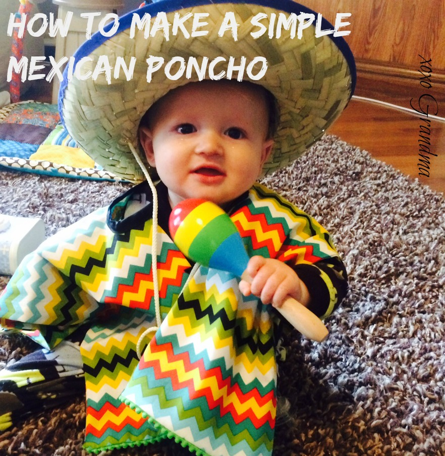 xoxo Grandma  How to Make a Simple Mexican Poncho c6178aa0127