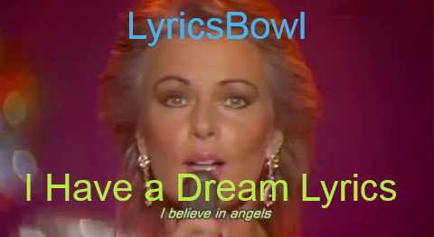 I Have A Dream Lyrics - ABBA | LyricsBowl