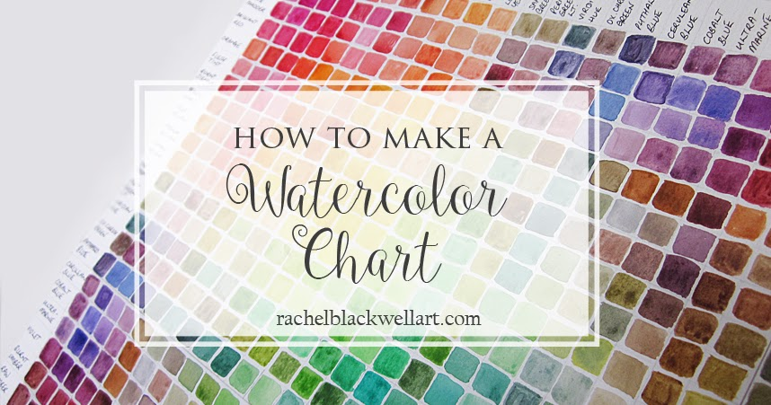 How to Make a Watercolor Color Chart | Rachel Blackwell ...
