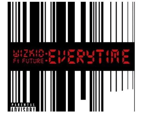Wizkid ft. Future – Everytime