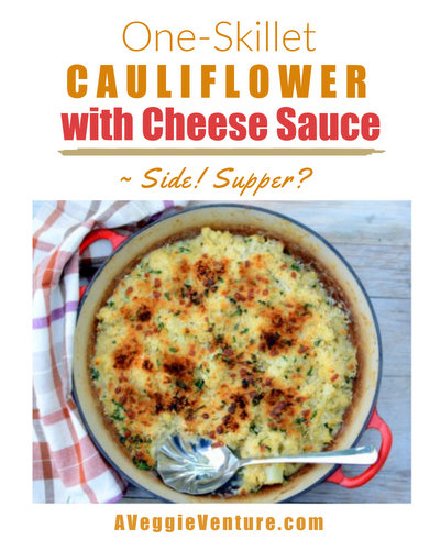 One-Skillet Cauilflower with Cheese Sauce, a healthy cauliflower casserole ♥ AVeggieVenture.com. Weeknight Easy, Holiday Special. Budget Friendly. Quick to Make. Low Carb. Weight Watchers Friendly. Vegetarian.