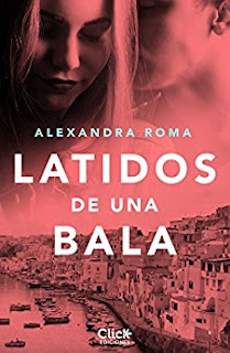 """Latidos de una bala"" de Alexandra Roma"