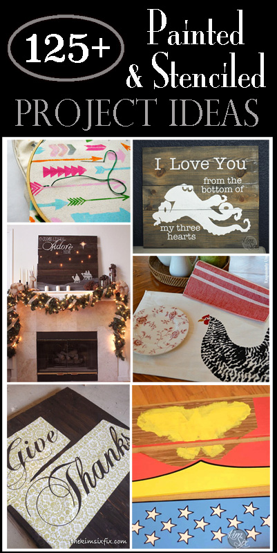 125 Different painted and stenciled project ideas