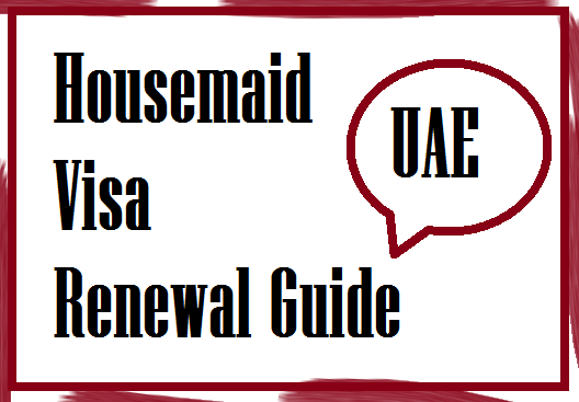 housemaid visa renewal procedure