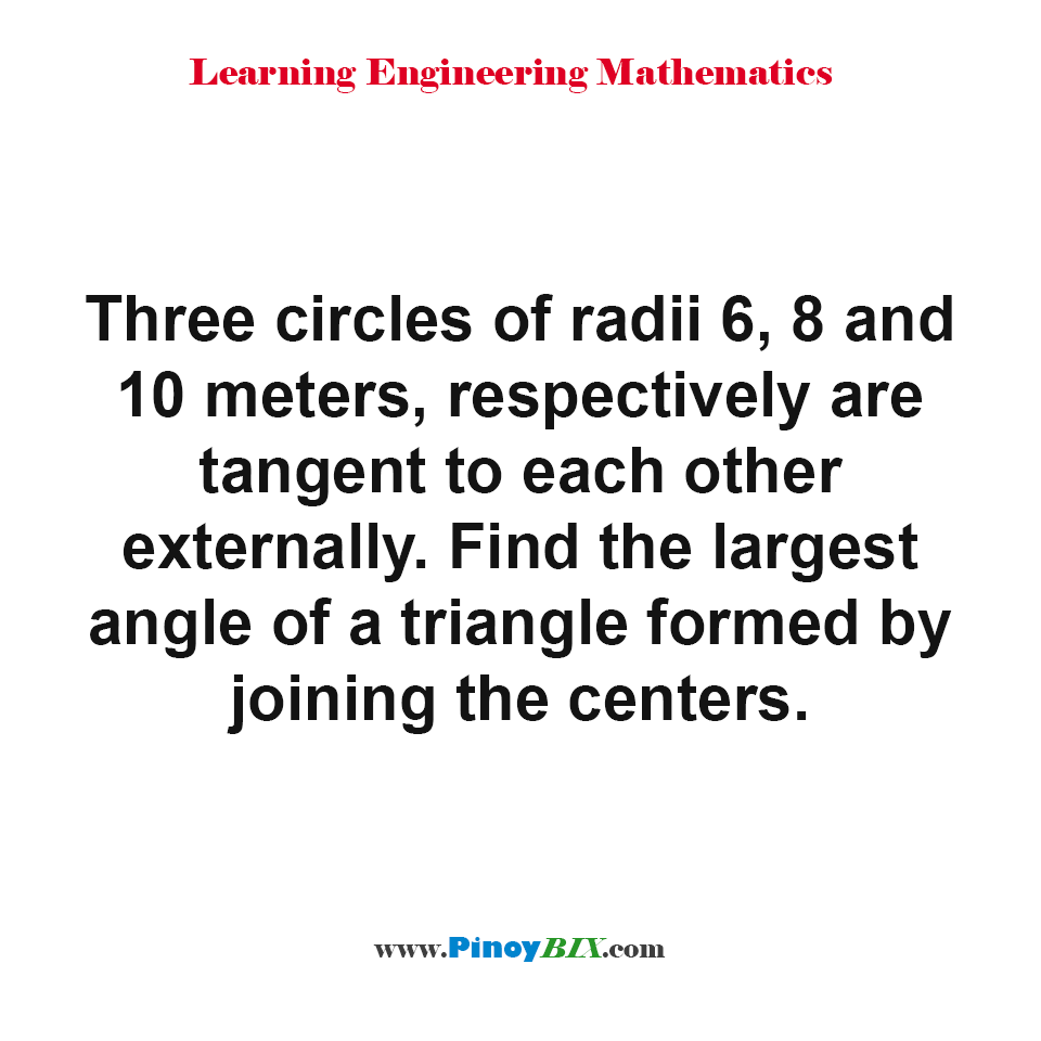 Find the largest angle of a triangle formed by joining the centers