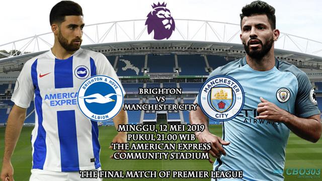 Prediksi Liga Inggris Brighton vs Manchester City (12 Mei 2019) (Final Match Of Premier Laegue)