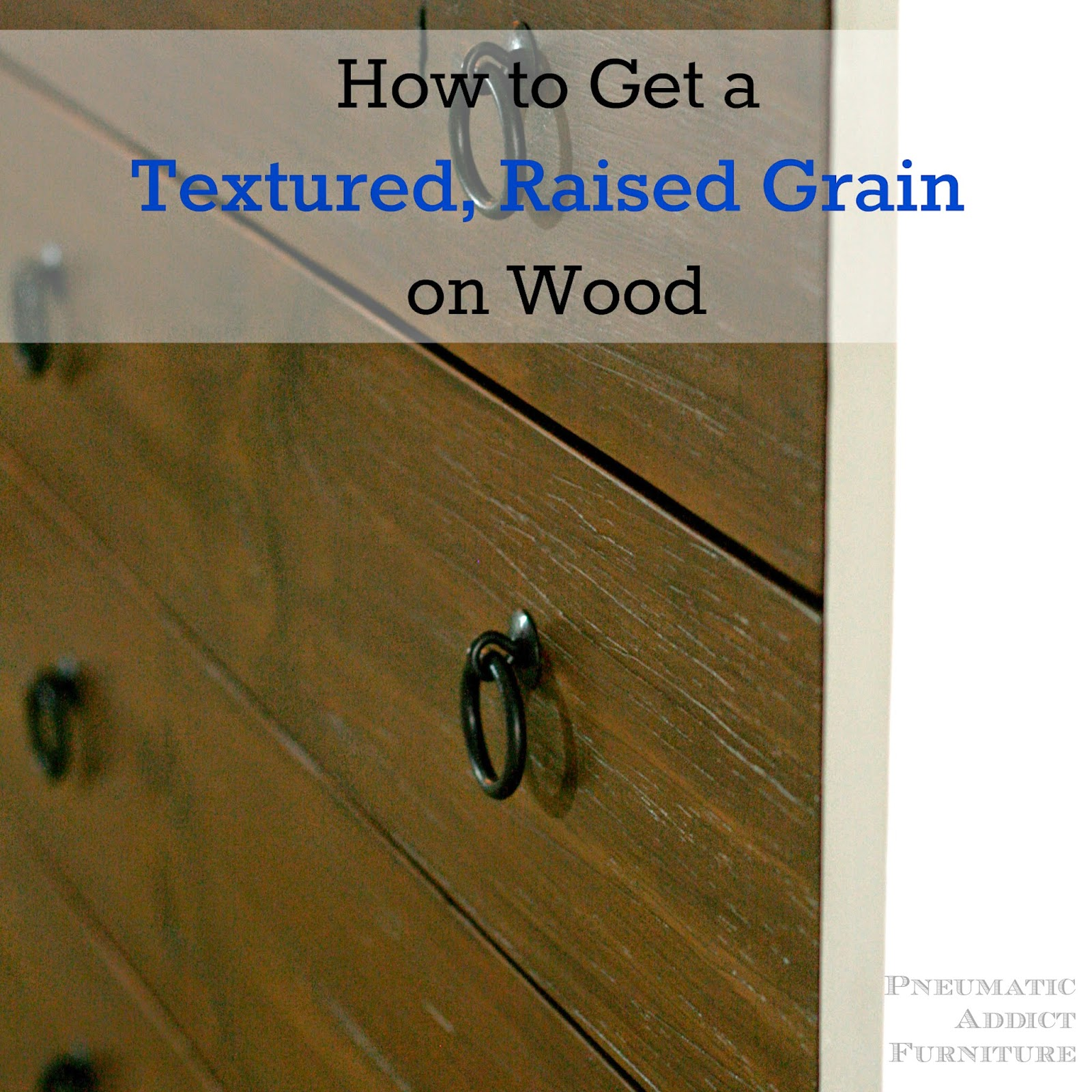 Detailed tutorial how to achieve a textured, raised grain finish on wood. Perfect with grey toned stains.